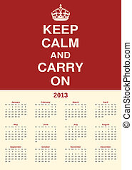 2013 Calendar - Retro design calendar for 2013. Keep Calm...