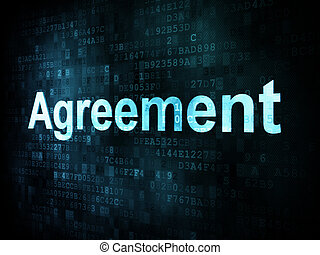 Business concept: pixelated words Agreement on digital screen