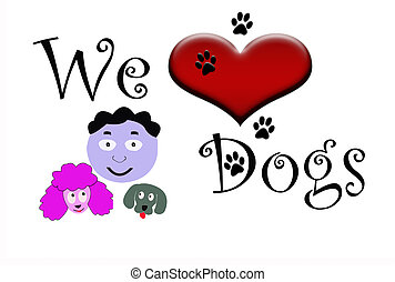 We Love Dogs Text with one care taker and two Dog Cartoons...