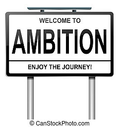 Ambition concept, - Illustration depicting a roadsign with...