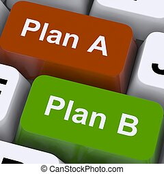 Plan A or B Choice Shows Strategy Or Change - Plan A or B...