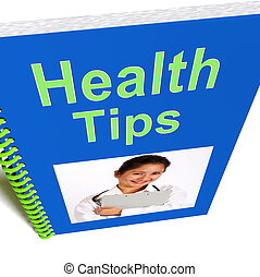 Health Tips Book Shows Wellbeing Or Healthy - Health Tips...