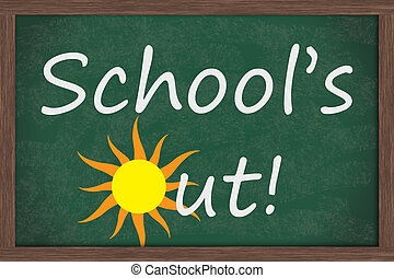 Schools Out - Chalkboard words Schools Out with drawing of...