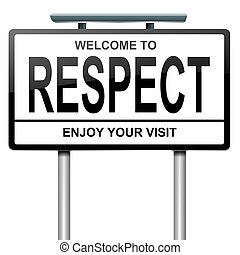 Respect concept - Illustration depicting a white roadsign...
