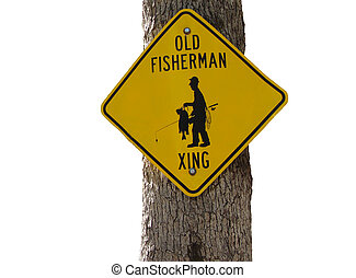 Old Fisherman Crossing Sign - A funny yellow and black Old...
