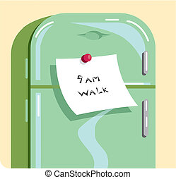 A note saying \9AM WALK\ stuck on a refrigerator