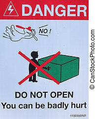 Danger don't open sign
