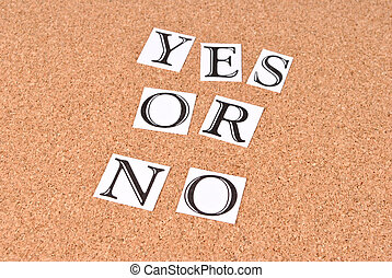Yes or no on cork-board