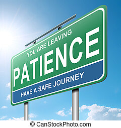 Patience concept - Illustration depicting a roadsign with a...