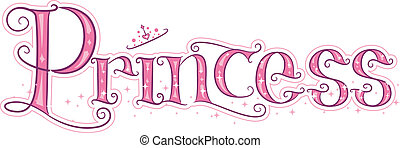 Princess - Text Illustration Featuring the Word Princess