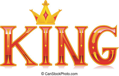 King - Text Illustration Featuring the Word King