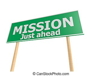Street sign with mission word - Rendered artwork with white...