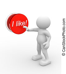"""I like"" - 3d people - man, person and pushing button ""I..."