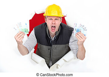A male construction worker with plenty of cash.