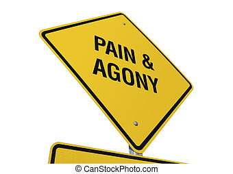 Pain & Agony road sign isolated on white background....