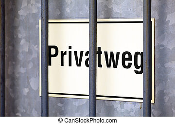 "Privat way - A plate with the text "" Privatweg"" (privat way)..."