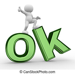 "Ok - 3d people - men, person  with word ""OK"""