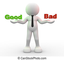 "Choice - 3d people - man, person presents ""good"" and ""bad""..."