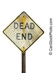 Weathered dead end sign - Old and weathered dead end...