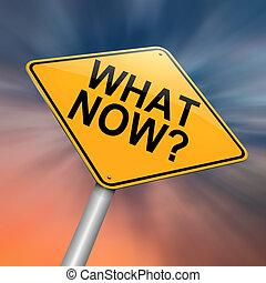 What now - Illustration depicting a roadsign with a what now...