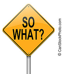 So what. - Illustration depicting a roadsign with a 'so...