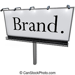 Brand Word on Billboard Advertising Marketing Message - The...