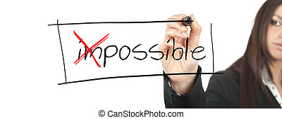 Change the impossible into possible - Businesswoman changes...