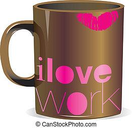 I love work mug