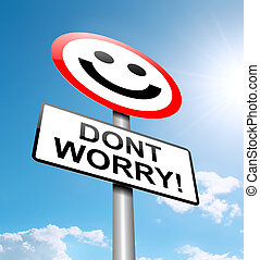 Dont worry concept. - Illustration depicting a roadsign with...
