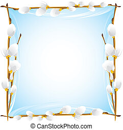 Frame with pussy willow branches Vector illustration