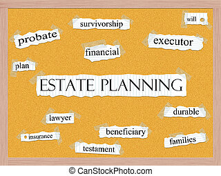 Estate Planning Corkboard Word Concept - An Estate Planning...