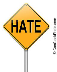 Hate concept - Illustration depicting a roadsign with a hate...