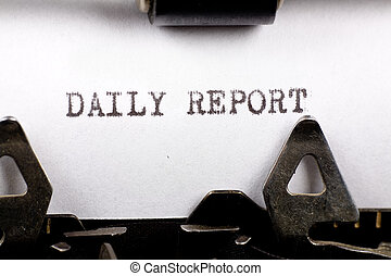 Daily Report - Typewriter close up shot, concept of Daily...