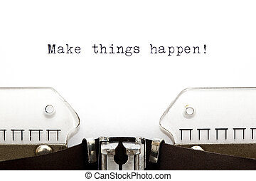 Typewriter Make Things Happen - Concept image with Make...