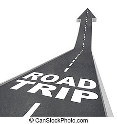 Road Trip Words on Street for Fun Adventure Vacation - The...