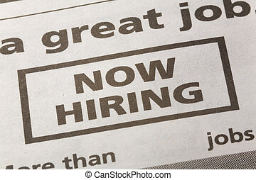 Now Hiring - newspaper employment ad, Now Hiring, Employment...