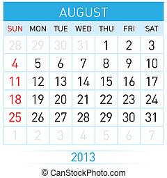 Calendar Month - August Twenty-thirteen. Calendar Month....
