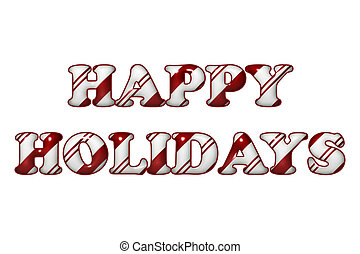 Happy Holidays in Candy Cane Colors - The words Happy...
