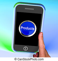Products Button On Mobile Shows Internet Shopping Goods -...