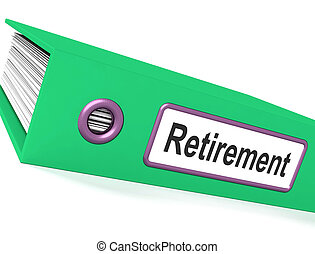 Retirement File Shows Documents For Pensioners - Retirement...