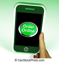 Order Online Button On Mobile Shows Buying On The Web -...