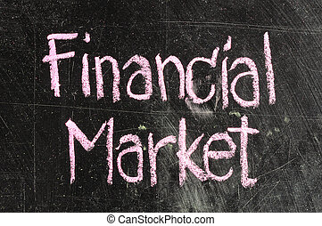 FINANCIAL MARKET handwritten with white chalk on a...