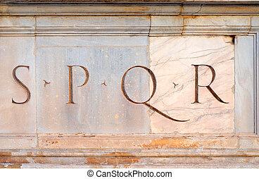 Senatus PopulusQue Romanus, the senate and the people of rome, in short spqr, the acronym for rome
