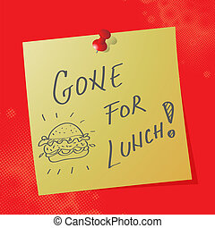 gone for lunch on sticky paper - gone for lunch handwritten...