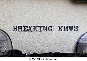 Breaking news type written on a vintage paper.