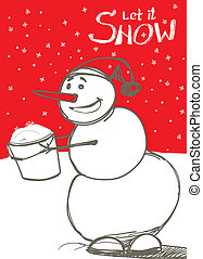 Let it snow Snowman`s greetings