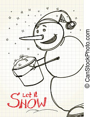 Let it snow Christmas card Snowman collecting snow to bucket...