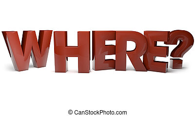 where? - Render of the text where