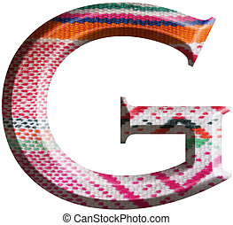 Letter G made with hand made woolen fabric