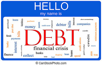 Debt Word Cloud Nametag Concept with terms such as bills,...